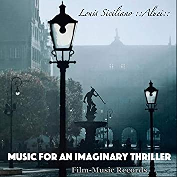 MUSIC FOR AN IMAGINARY THRILLER