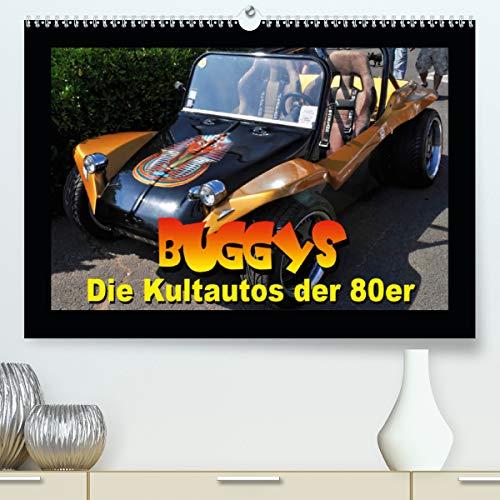 Buggys - die Kultautos der 80er (Premium, hochwertiger DIN A2 Wandkalender 2021, Kunstdruck in Hochglanz)