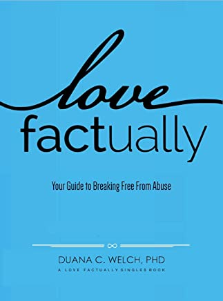 Love Factually: Your Guide to Breaking Free From Abuse (English Edition)