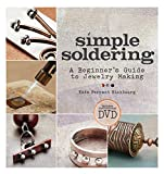 Simple Soldering: A Beginner s Guide to Jewelry Making