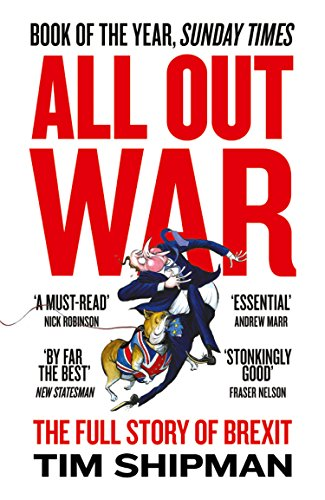 All Out War: The Full Story of How Brexit Sank Britain's Political Class (English Edition)