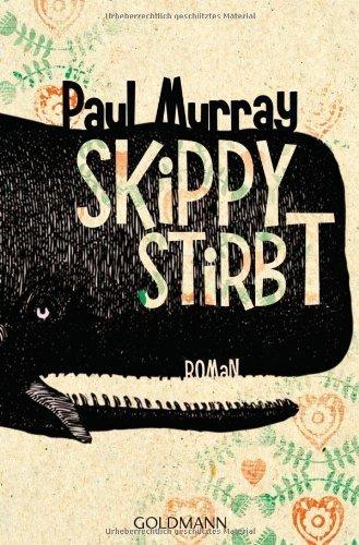 Skippy stirbt: Roman von Murray. Paul (2012) Taschenbuch