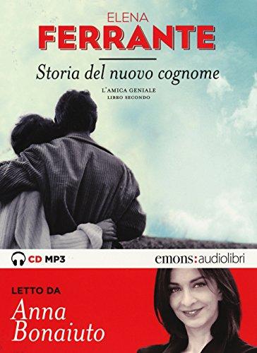 Storia del nuovo cognome. L'amica geniale letto da Anna Bonaiuto. Audiolibro. CD Audio formato MP3 (Vol. 2)