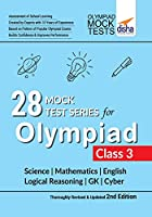 28 Mock Test Series for Olympiads Class 3 Science, Mathematics, English, Logical Reasoning, GK & Cyber 2nd Edition