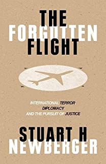 The Forgotten Flight: Terrorism, Diplomacy and the Pursuit of Justice