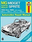 MG Midget and Austin Healey Sprite Owner's Workshop Manual - 1958 to 1980 by J. H. Haynes(1988-09-01) - Haynes Manuals - 01/01/1988