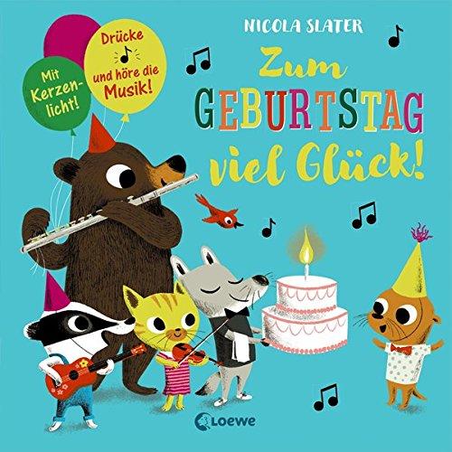 Zum Geburtstag viel Glück!: Drücke die Note und höre die Musik! Mit Kerzenlicht! Geschenkbuch für Kinder ab 2 Jahre