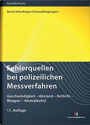Fehlerquellen bei polizeilichen Messverfahren: Geschwindigkeit - Abstand - Rotlicht - Waagen - Atemalkohol