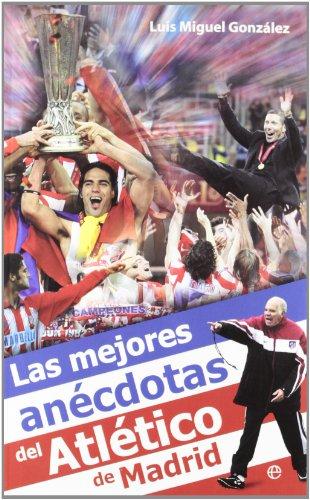 Mejores anecdotas del atletico de Madrid, las