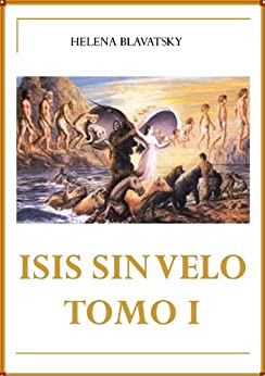 ISIS SIN VELO TOMO I (Spanish Edition) by [Helena Blavatsky]