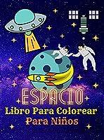 Espacio Libro Para Colorear Para Niños: Astronautas - Planetas - Naves espaciales - Cohetes - Extraterrestres - Libro para colorear para niños de 4 a 8 años, 8 a 12 años