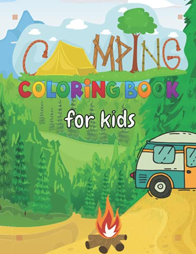 Camping Coloring Book for Kids , Kids Toddler Coloring Book Ages 2-4-8-12: Camping Coloring Book for Kids