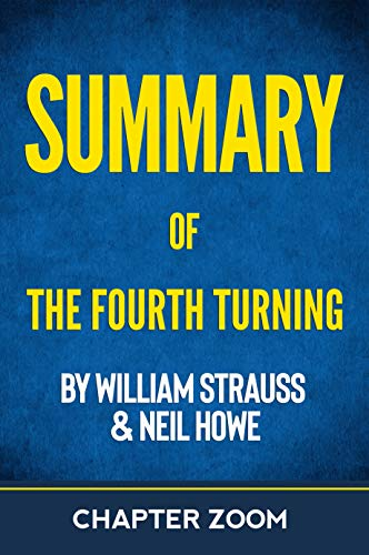 Summary of The Fourth Turning by William Strauss and Neil Howe