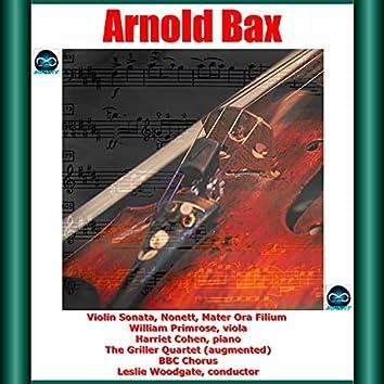 Bax: Violin Sonata, Nonett, Mater Ora Filium