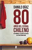 80 Años del fútbol chileno: Los nombres y algunas historias del profesionalismo