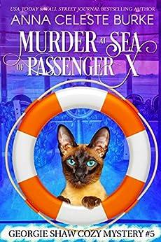 Murder at Sea of Passenger X Georgie Shaw Cozy Mystery #5 (Georgie Shaw Cozy Mystery Series) by [Anna Celeste Burke, Ying Cooper, Peggy Hyndman]