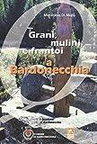 Grani, mulini e frantoi a Bardonecchia