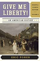 Give Me Liberty!: An American History - Seagull Edition - Chapters 15-28