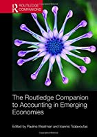 The Routledge Companion to Accounting in Emerging Economies (Routledge Companions in Business, Management and Marketing)
