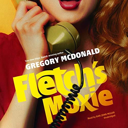 Fletch's Moxie     The Fletch Mysteries, Book 5              De :                                                                                                                                 Gregory Mcdonald                               Lu par :                                                                                                                                 Dan John Miller                      Durée : 5 h et 51 min     Pas de notations     Global 0,0