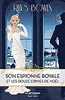 Son espionne royale, tome 6 : Son espionne royale et les douze crimes de Noël par Quin-Harkin
