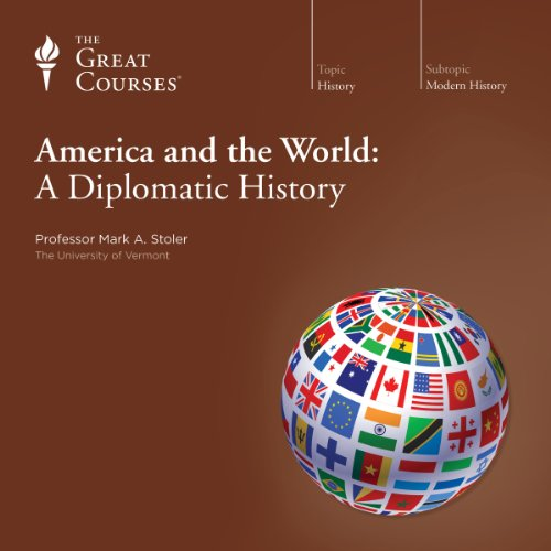 America and the World: A Diplomatic History audiobook cover art