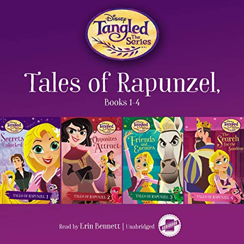 Tales of Rapunzel, Books 1-4: Secrets Unlocked, Opposites Attract, Friends and Enemies, and The Search for the Sundrop audiobook cover art