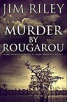 Murder by Rougarou: Premium Hardcover Edition