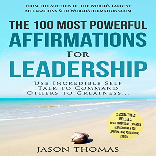The 100 Most Powerful Affirmations for Leadership audiobook cover art