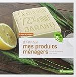 Je fabrique mes produits ménagers - Et mon shampooing, mon savon... de Laetitia Royant