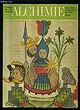 """Alchimie. Florilège de l'art secret. Augmenté de """"La fontaine des amoureux de Science par Jehan de la Fontaine. (1413)"""