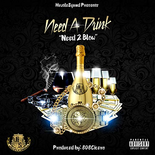 Need a Drink Need 2 Blow (feat. Yoshi Blade & SR LilNasCar) [Explicit]