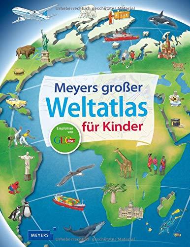 Meyers großer Weltatlas für Kinder (Kinderlexika und Atlanten)