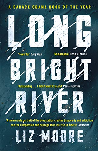 Long Bright River: an intense family thriller by [Liz Moore]