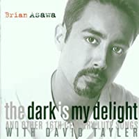 Brian Asawa - The Dark Is My Delight And Other 16th Century Lute Songs / Tayler by MALCOLM ARNOLD