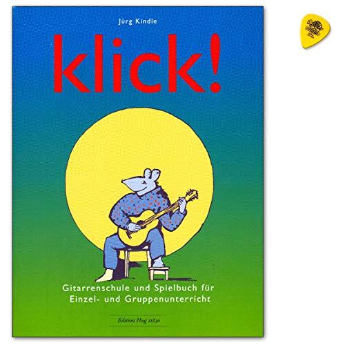 Klick ! Gitarrenschule und Spielbuch für Einzel- und Gruppenunterricht mit Dunlop Plek - Autor: Jürg Kindle - Verlag: Edition HUG GH11630 9790202823446