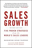 Sales Growth: Five Proven Strategies from the World 039 s Sales Leaders (English Edition)