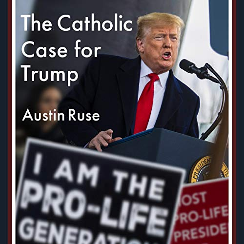 The Catholic Case for Trump cover art