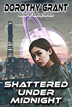 Shattered Under Midnight by [Dorothy Grant]