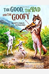 The Good, The Bad, and the Goofy: Aesop's Fables Reimagined Paperback