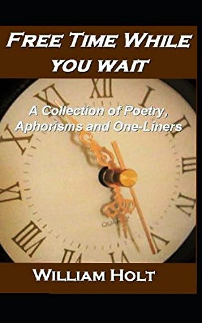 ヨーロッパ敷居加害者Free Time While You Wait: A Collection of Poetry, Aphorisms and One-Liners