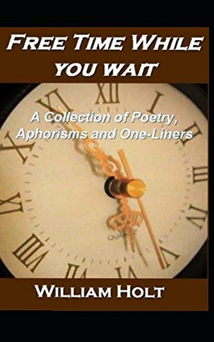 社説ピラミッド楽観的Free Time While You Wait: A Collection of Poetry, Aphorisms and One-Liners