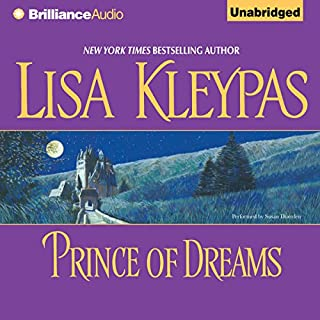 Prince of Dreams                   By:                                                                                                                                 Lisa Kleypas                               Narrated by:                                                                                                                                 Susan Duerden                      Length: 10 hrs and 53 mins     413 ratings     Overall 4.2