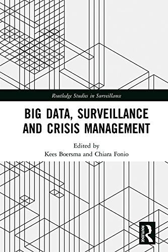 Big Data, Surveillance and Crisis Management (Routledge Studies in Surveillance Book 1) (English Edition)