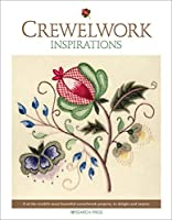 Crewelwork Inspirations: 8 of the world's most beautiful crewelwork projects, to delight and inspire (Embroidery Inspirations)