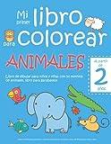 Mi primer libro para colorear ANIMALES — A partir de 2 años — Libro de dibujar para niños y niñas con 50 motivos de animales, libro para garabatear: ... en blanco: Libro de dibujo para niño y niña