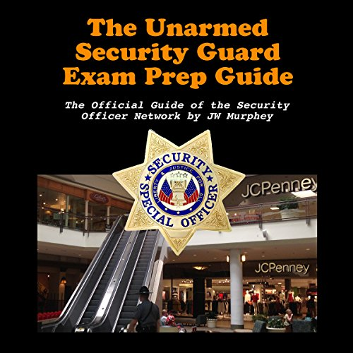 The Unarmed Security Guard Exam Prep Guide audiobook cover art