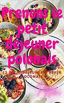 Prenons le petit déjeuner polonais: 12 Petit-déjeuner d'hiver polonais par [James Hans]