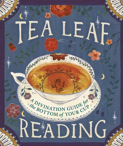 Tea Leaf Reading: A Divination Guide for the Bottom of Your Cup (Running Press Mini Book)