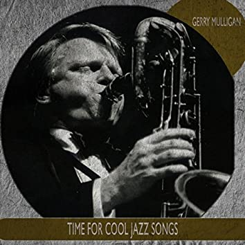 Time for Cool Jazz Songs (Remastered)